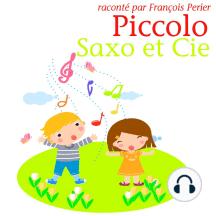 Piccolo, Saxo et Compagnie: Les plus beaux contes pour enfants