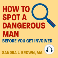 How to Spot a Dangerous Man Before You Get Involved