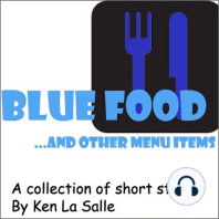 Blue Food … and Other Menu Items