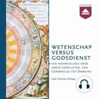 Wetenschap versus Godsdienst: Een Hoorcollege over Grote Conflicten, Van Copernicus Tot Dawkins