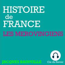 Histoire de France: Les Mérovingiens: Histoire de France