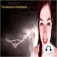 Kristine's Thunderstorm Meditation