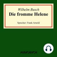 Die fromme Helene (Ungekürzte Lesung)