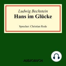Hans im Glücke (Ungekürzte Lesung)