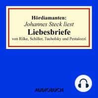 Liebesbriefe von Rilke, Schiller, Tucholsky und Pestalozzi - Hördiamanten (Ungekürzte Lesung)