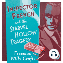 Inspector French and the Starvel Hollow Tragedy: An Inspector French Mystery