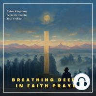 Breathing Deeply in Faith
