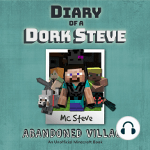 Minecraft: Diary of a Minecraft Dork Steve Book 3: Abandoned Village (An Unofficial Minecraft Diary Book): Abandoned Village