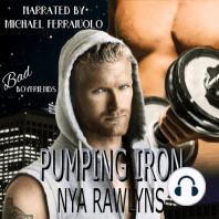 Pumping Iron: Bad Boyfriends