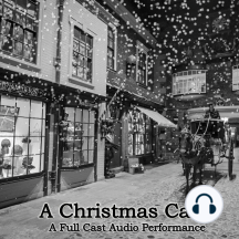 A Christmas Carol: A Full Cast Audio Production of the Dickens Classic