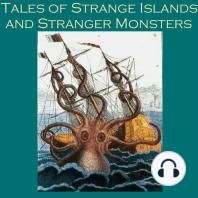 Tales of Strange Islands and Stranger Monsters
