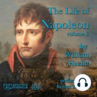 The Life of Napoleon volume 3