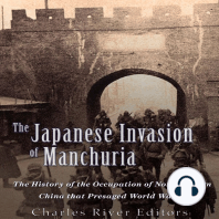 The Japanese Invasion of Manchuria: The History of the Occupation of Northeastern China that Presaged World War II