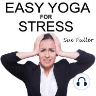 Easy Yoga for Stress
