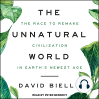 The Unnatural World: The Race to Remake Civilization in Earth's Newest Age