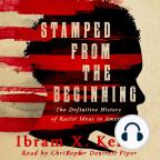 Audiolibro, Stamped from the Beginning: A Definitive History of Racist Ideas in America - Escuche audiolibros gratis con una prueba gratuita.