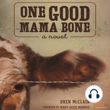 One Good Mama Bone: A Novel