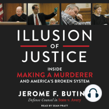 Illusion of Justice: Inside Making a Murderer and America's Broken System