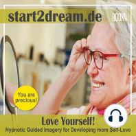 """Guided Meditation """"Love Yourself"""": Hypnotic Guided Imagry for Developing more Self-Love"""