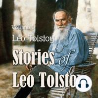 Stories of Leo Tolstoy, Volume 1