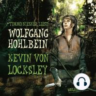 Kevin von Locksley, Teil 1