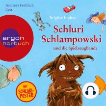 Schluri Schlampowski, Schluri Schlampowski und die Spielzeugbande (gekürzt)