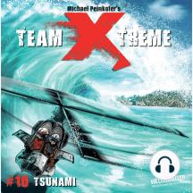 Team X-Treme, Folge 10: Tsunami