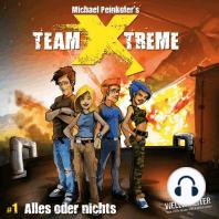 Team X-Treme, Folge 1