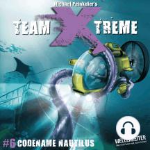 Team X-Treme, Folge 6: Codename Nautilus