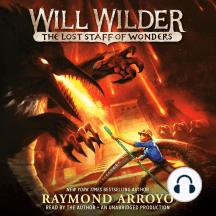 Will Wilder: The Lost Staff of Wonders