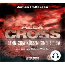 ...denn zum Küssen sind sie da - Alex Cross 2