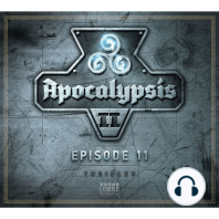 Apocalypsis Staffel II - Episode 11
