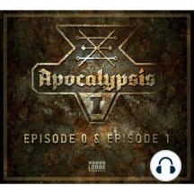 Apocalypsis, Staffel 1, Episode: 0: Zeichen / 01: Dämonen