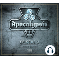 Apocalypsis, Staffel 2, Episode 3