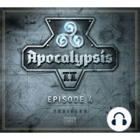 Apocalypsis, Staffel 2, Episode 4