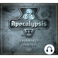 Apocalypsis, Staffel 2, Episode 8