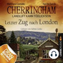 Cherringham - Landluft kann tödlich sein, Folge 5: Letzter Zug nach London