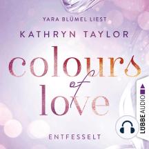 Colours of Love, Folge 1: Entfesselt
