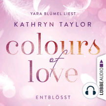 Colours of Love, Folge 2: Entblößt (ungekürzt)