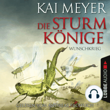 Folge 2: Die Sturmkönige - Wunschkrieg