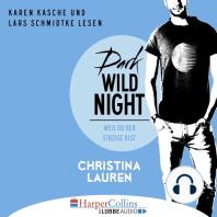 Dark Wild Night - Weil du der Einzige bist - Wild Seasons, Teil 3 (Ungekürzt)