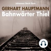 Bahnwärter Thiel (Ungekürzte Lesung)