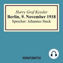 Berlin, 9. November 1918 - Lesung in Auszügen