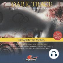 Dark Trace - Spuren des Verbrechens, Folge 4: Die Signatur des Mörders
