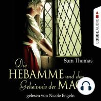 Die Hebamme und das Geheimnis der Magd - Historischer Kurzroman