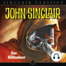 John Sinclair - Classics, Folge 12: Das Höllenheer