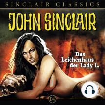 John Sinclair - Classics, Folge 4: Das Leichenhaus der Lady L.