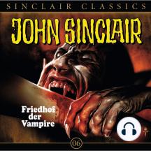 John Sinclair - Classics, Folge 6: Friedhof der Vampire