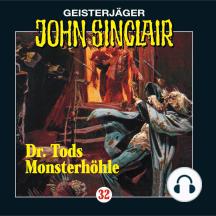 John Sinclair, Folge 32: Doktor Tods Monsterhöhle