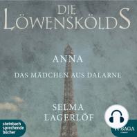Anna, das Mädchen aus Dalarne - Die Löwenskölds 3 (Ungekürzt)